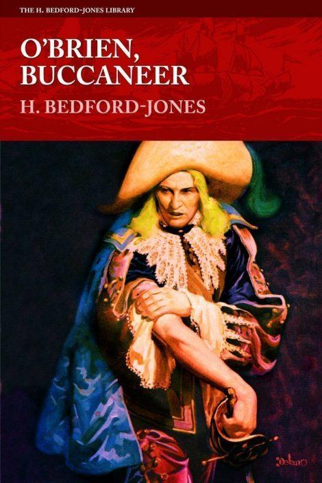 O'Brien, Buccaneer (The H. Bedford-Jones Library)