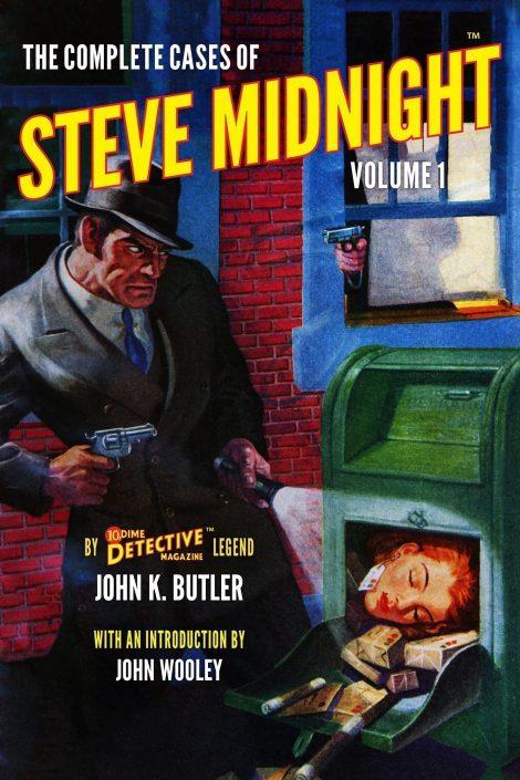 The Complete Cases of Steve Midnight, Volume 1 by John K. Butler