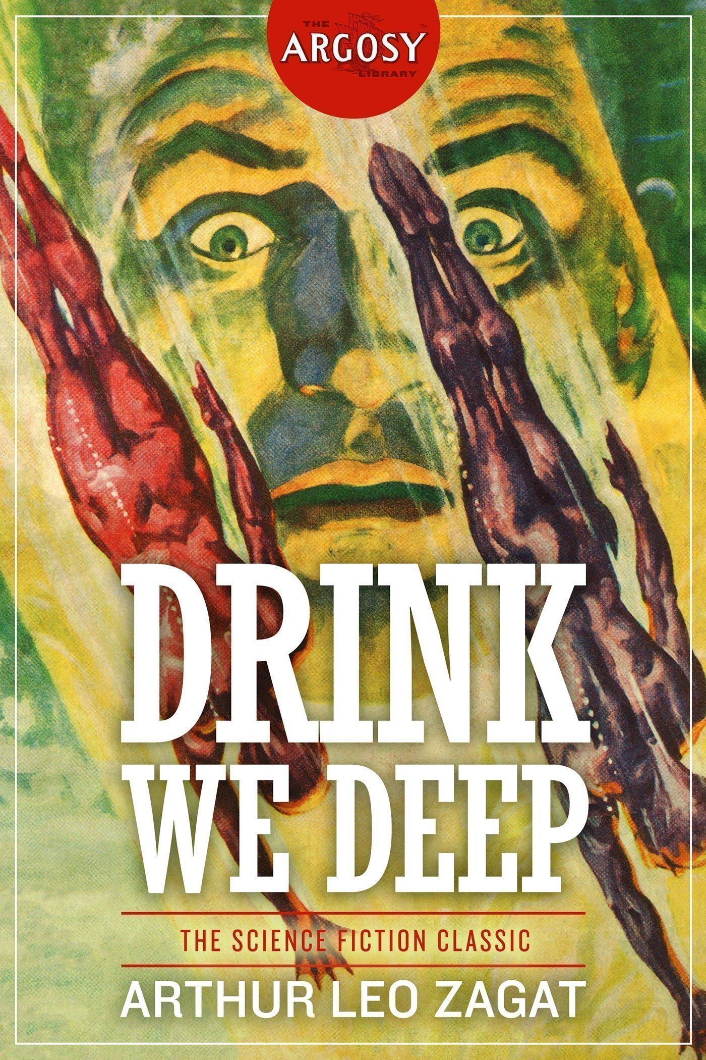 Drink We Deep (The Argosy Library) by Arthur Leo Zagat