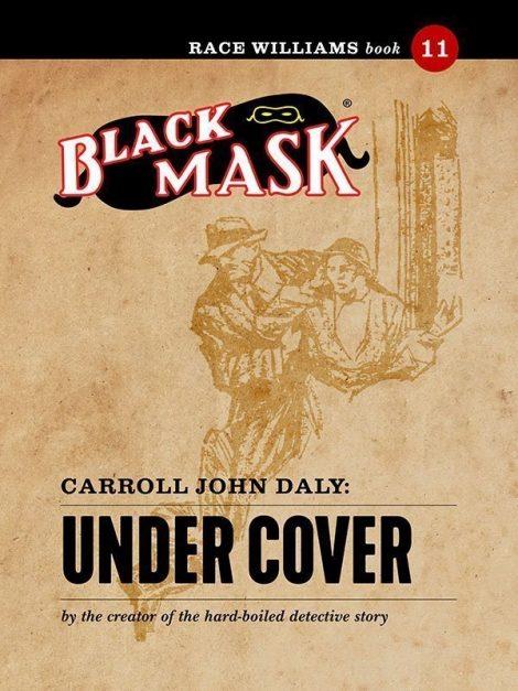 Race Williams #11: Under Cover (Black Mask eBook)