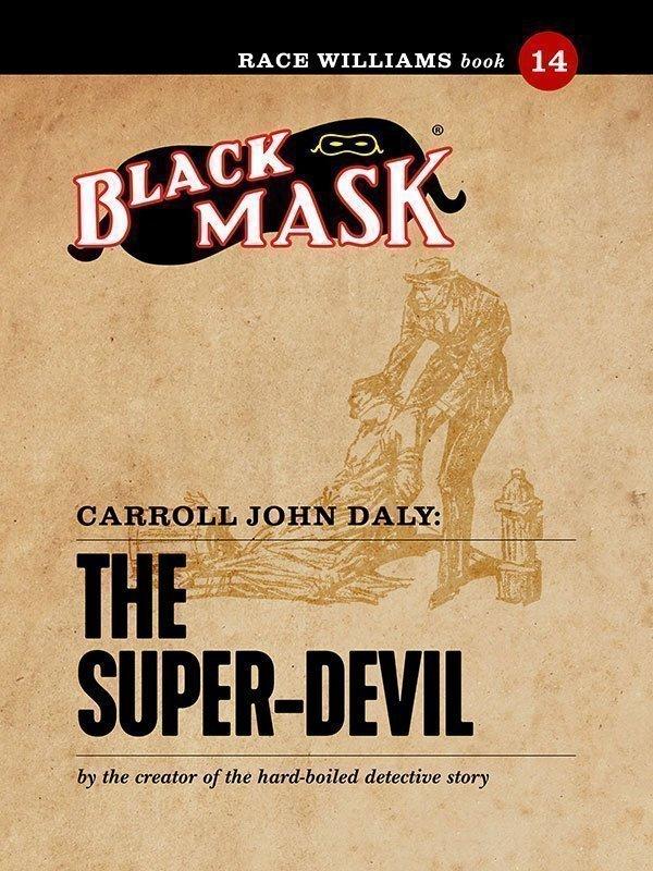 Race Williams #14: The Super-Devil (Black Mask eBook)