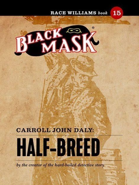 Race Williams #15: Half-Breed (Black Mask eBook)