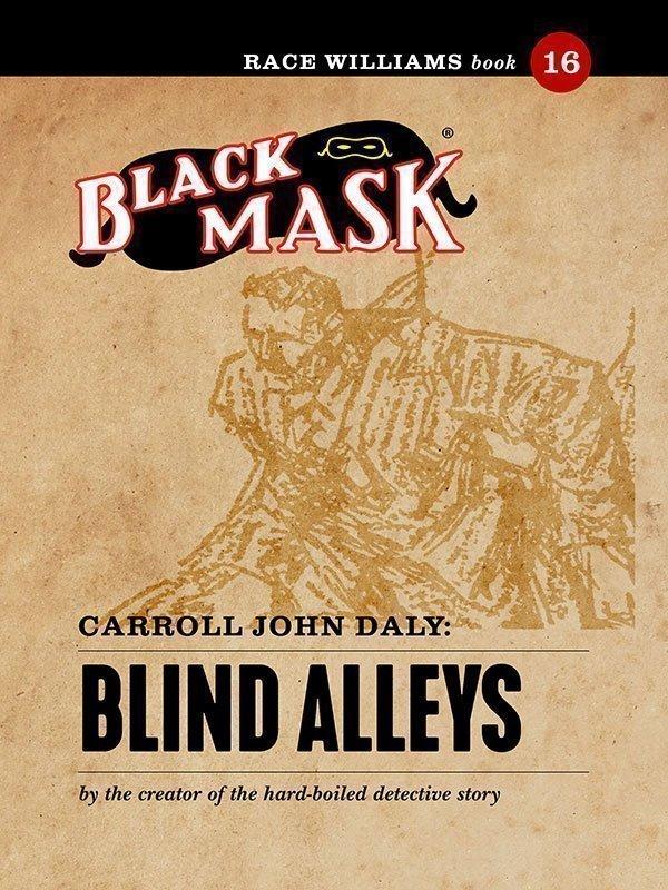 Race Williams #16: Blind Alleys (Black Mask eBook)