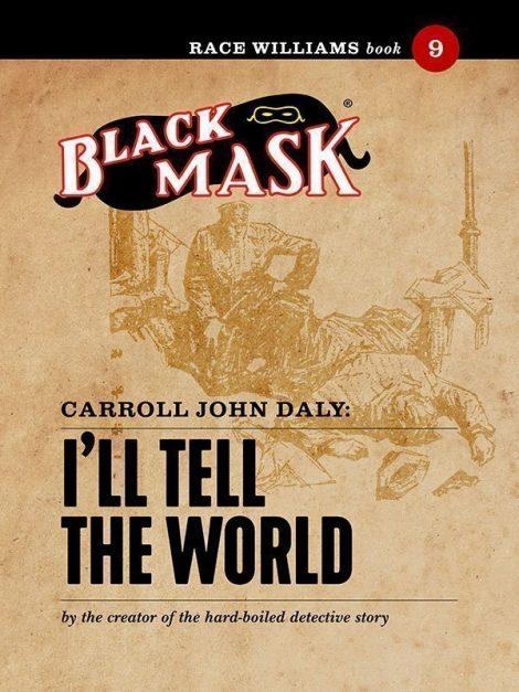 Race Williams #9: I'll Tell the World (Black Mask eBook)