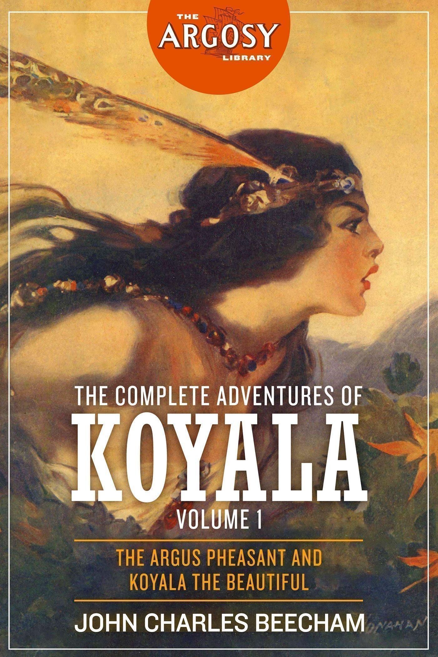 The Complete Adventures of Koyala, Volume 1 (The Argosy Library)