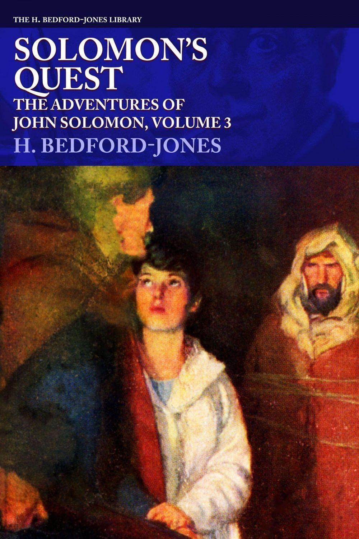 Solomon's Quest: The Adventures of John Solomon, Volume 3 (The H. Bedford-Jones Library)