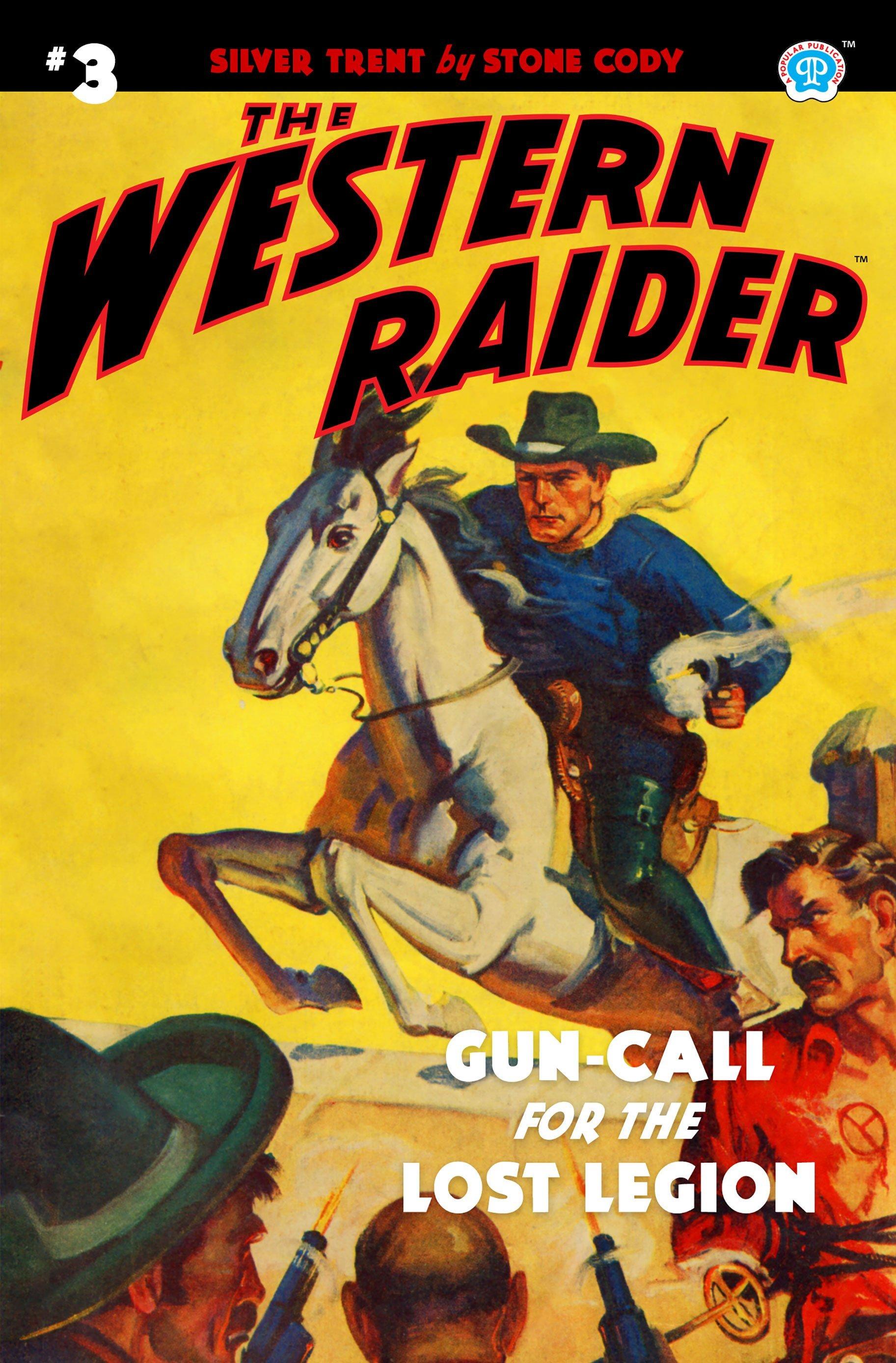The Western Raider #3: Gun-Call for the Lost Legion