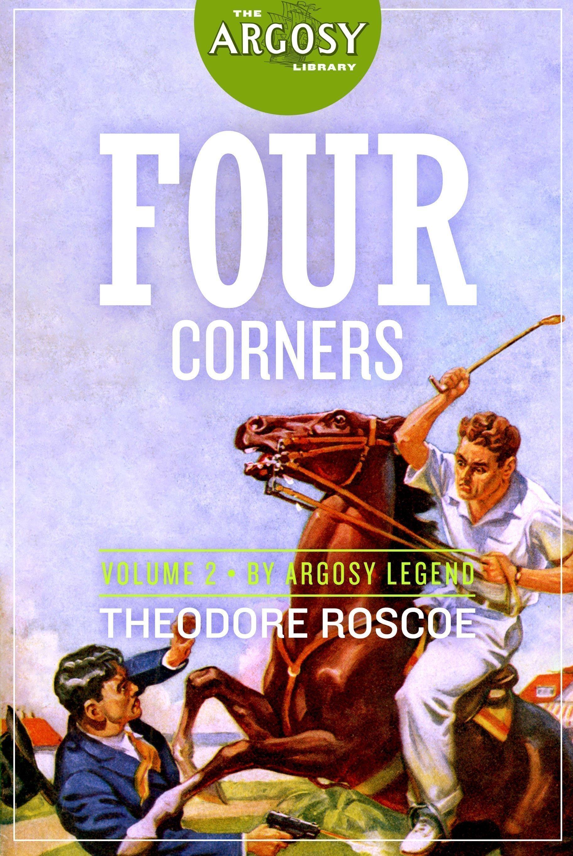 Four Corners, Volume 2 (The Argosy Library)
