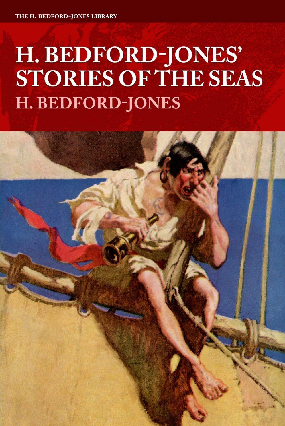 H. Bedford-Jones' Stories of the Seas (The H. Bedford-Jones Library)