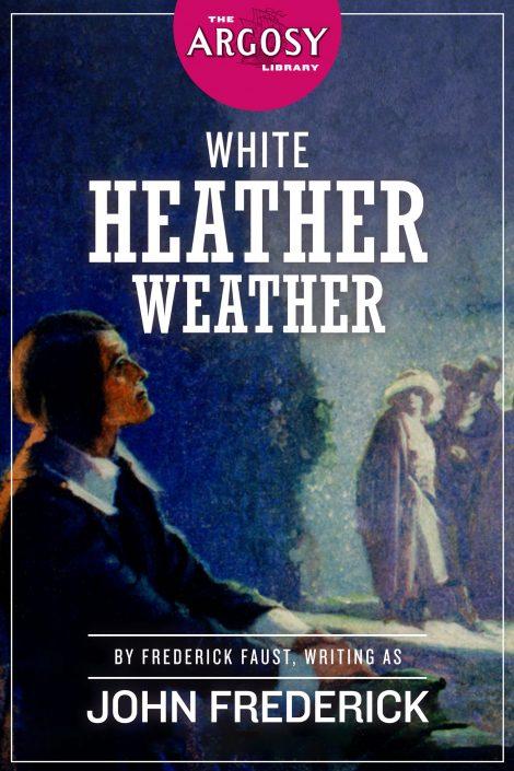 White Heather Weather (The Argosy Library)