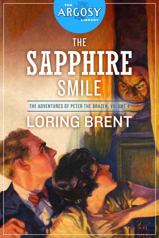 The Sapphire Smile: The Adventures of Peter the Brazen, Volume 4 (The Argosy Library)