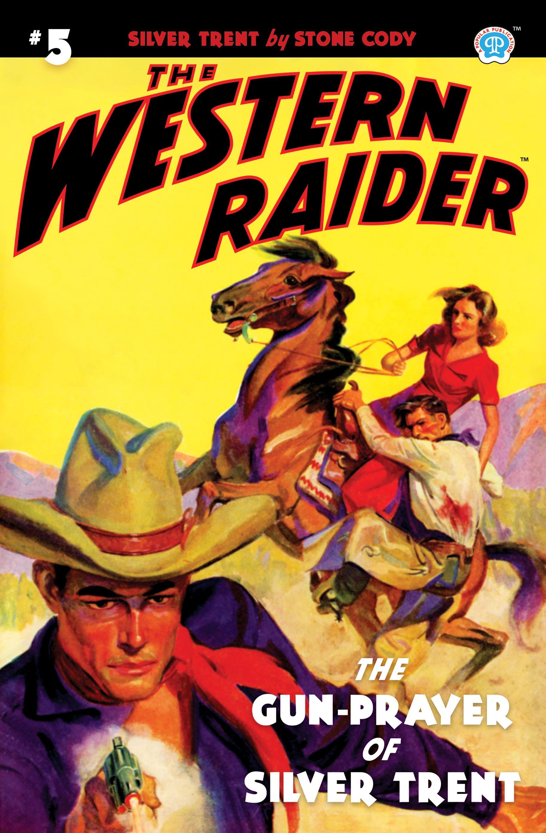 The Western Raider #5: The Gun-Prayer of Silver Trent