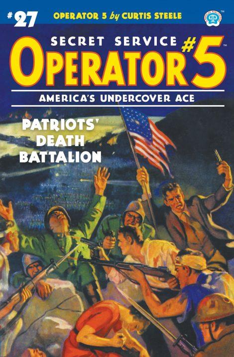 Operator 5 #27: Patriots' Death Battalion