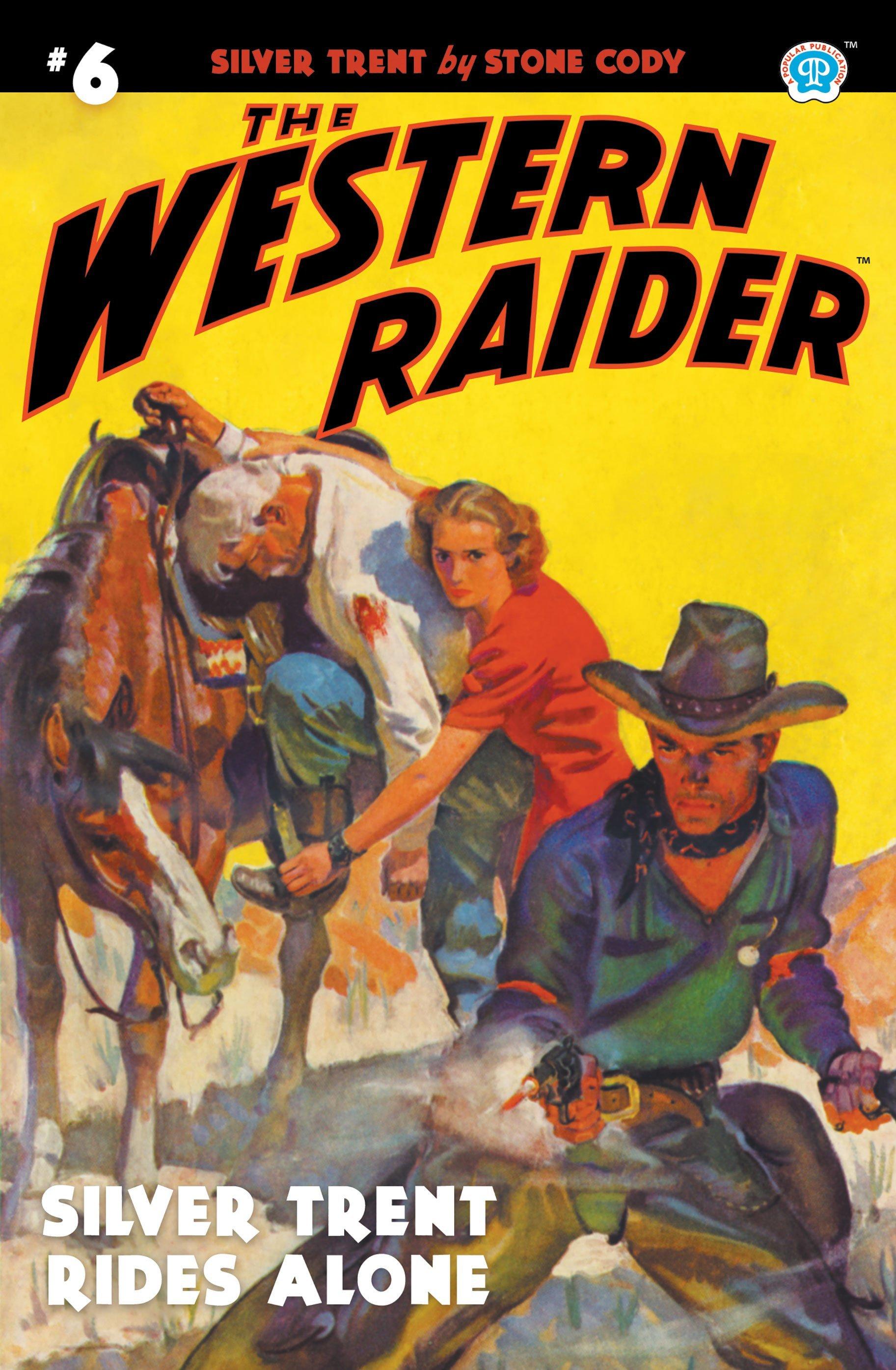 The Western Raider #6: Silver Trent Rides Alone