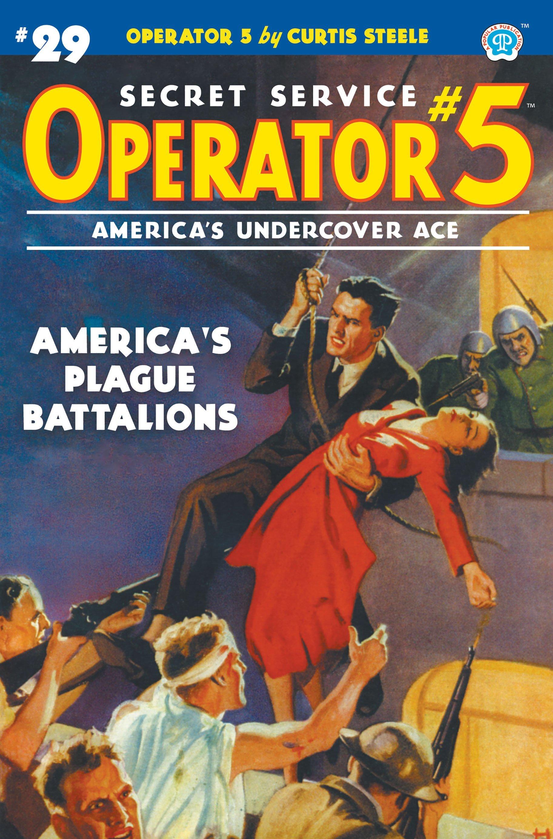 Operator 5 #29: America's Plague Battalions