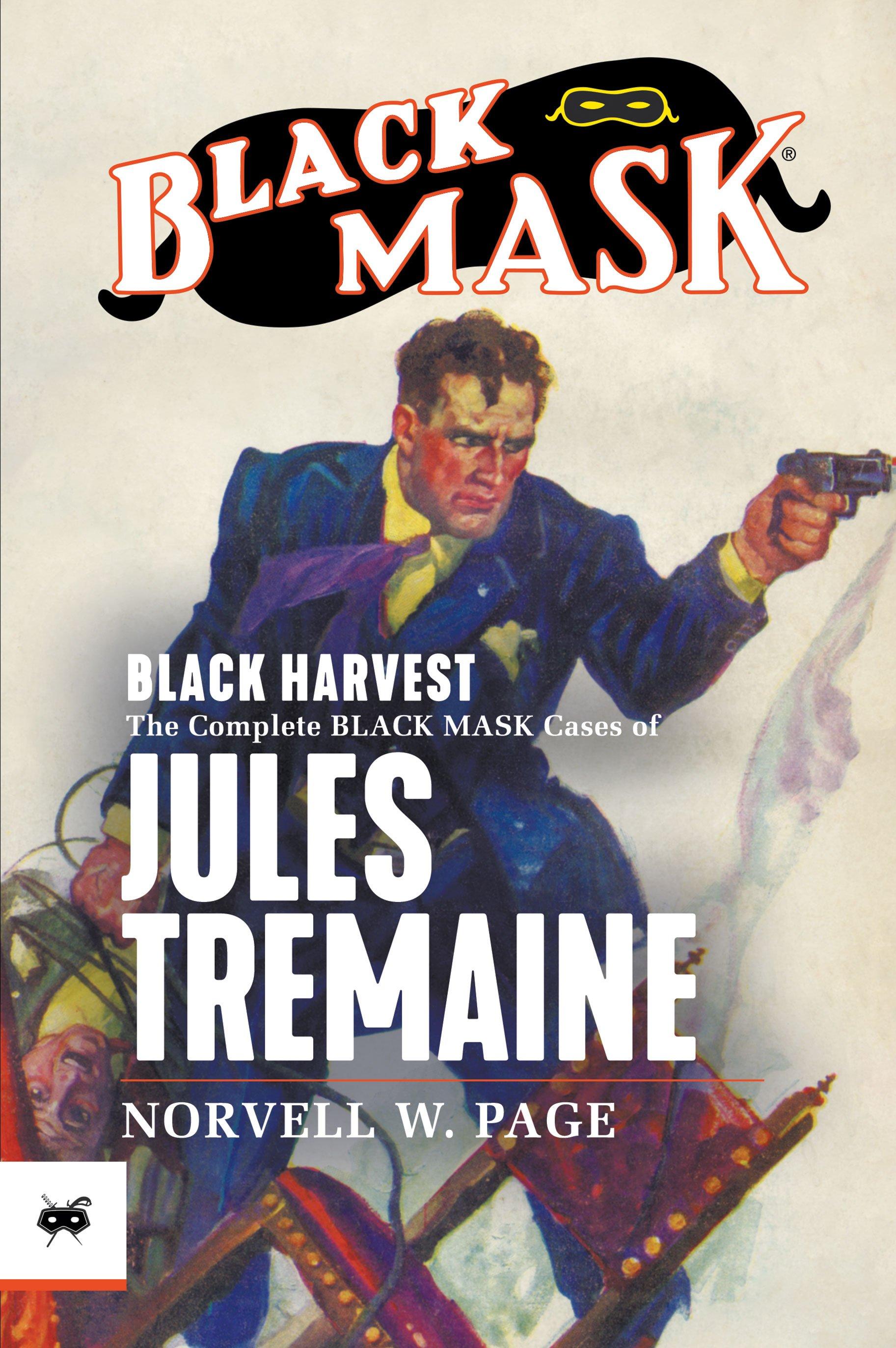 Black Harvest: The Complete Black Mask Cases of Jules Tremaine
