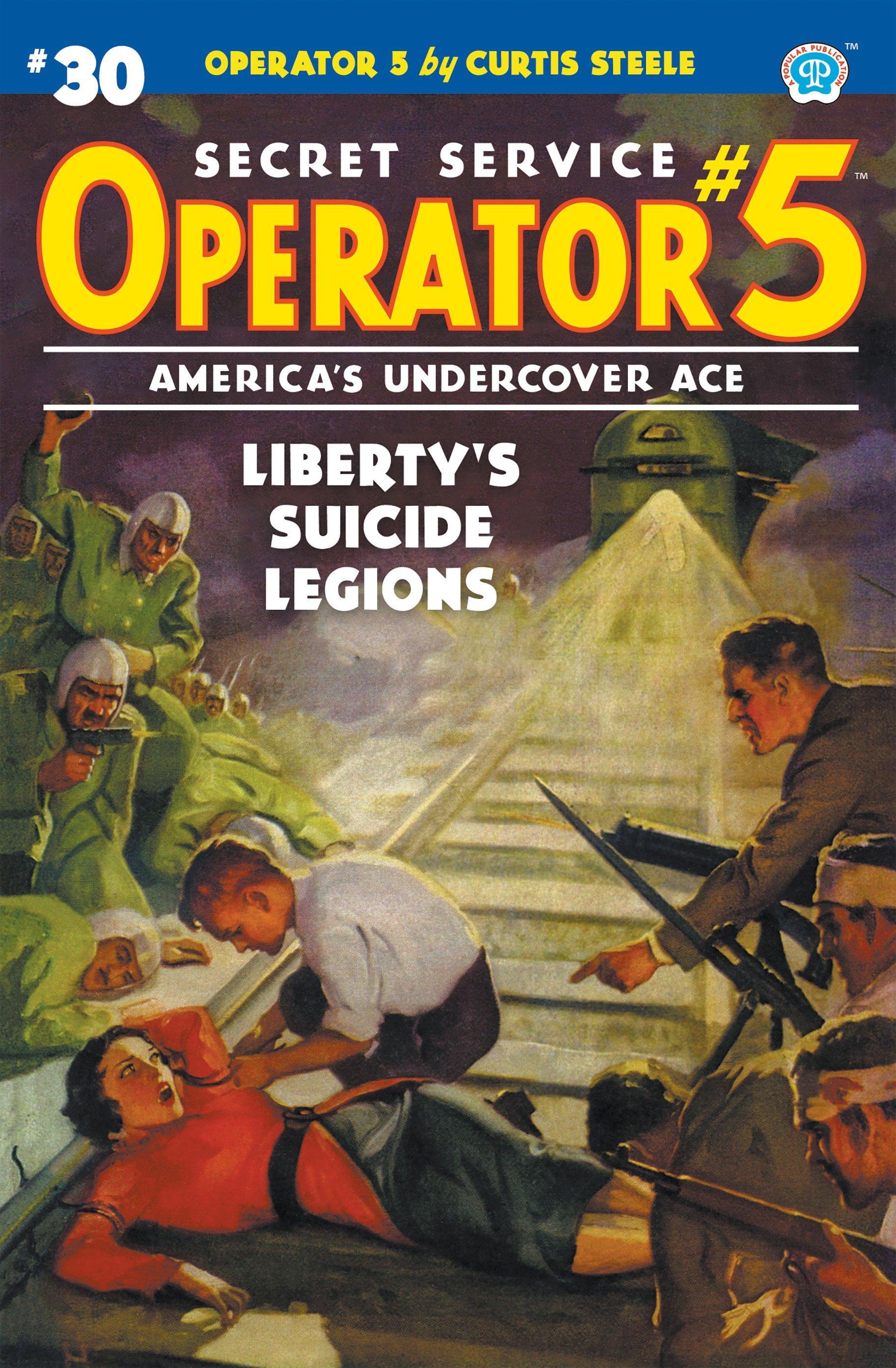 Operator 5 #30: Liberty's Suicide Legions